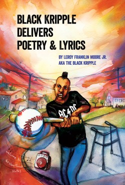 The front cover of Leroy Moore's book Black Kripple Delivers Poetry & Lyrics featuring a cartoon of a young black man hitting a baseball with a bat. There is a zimmer frame in the background.