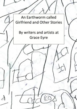cover of the poetry and short story pamphlet 'An Earthworm Called Girlfriend and Other Stories'