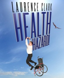 Laurence Clark: Health Hazard