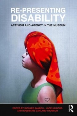 Review: Re-Presenting Disability - Activism and Agency in the museum