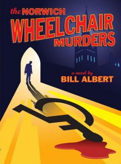 cover illustration of The Norwich Wheelchair Murders by Bill Albert showing the silhouette of a man casting a shadow in the shape of the wheelchair-user symbol