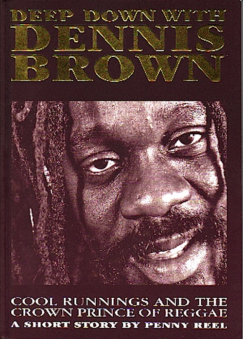 close-up photo of the face of reggae performer Dennis Brown on the cover of the biography about his life by Penny Reel