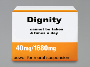 Mock up of pharmaceutical drug, reading 'Dignity cannot be taken 4 times a day.'