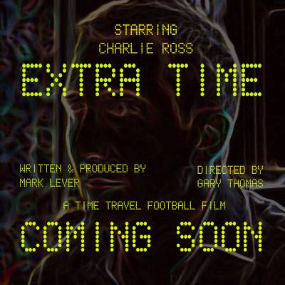 Film Poster for the new film 'Extra Time' starring Charlie Ross and Louise Jameson