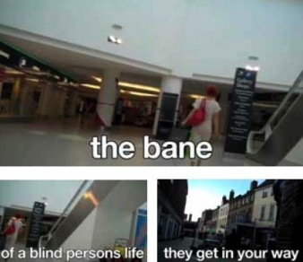 three stills of the inside of a shopping centre and road with the words: the bane of a blind person's life; they get in the way